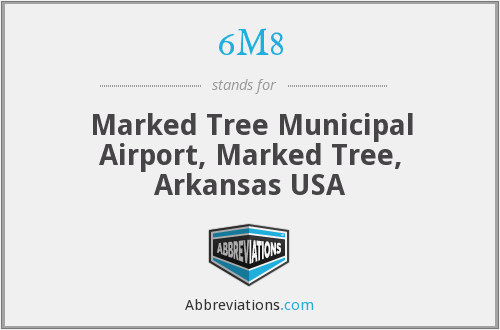 6M8 - Marked Tree Municipal Airport, Marked Tree, Arkansas USA