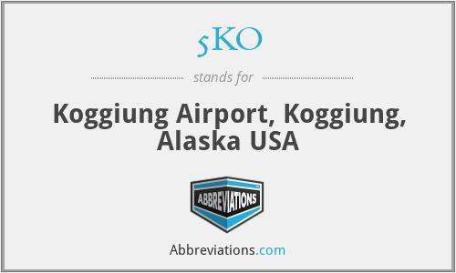 5KO - Koggiung Airport, Koggiung, Alaska USA