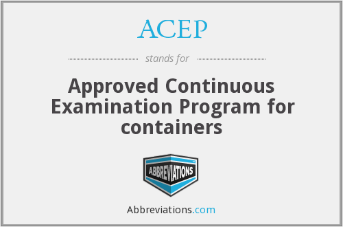 ACEP - Approved Continuous Examination Program for containers