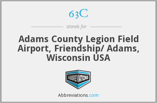 63C - Adams County Legion Field Airport, Friendship/ Adams, Wisconsin USA