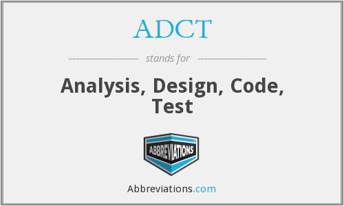ADCT - Analysis, Design, Code, Test