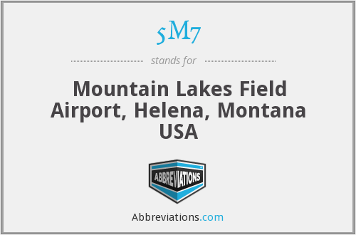 5M7 - Mountain Lakes Field Airport, Helena, Montana USA
