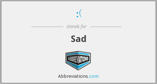 What does :( stand for?