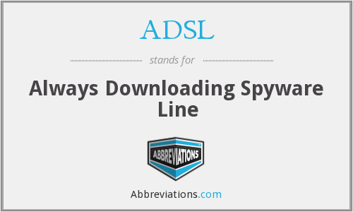 ADSL - Always Downloading Spyware Line