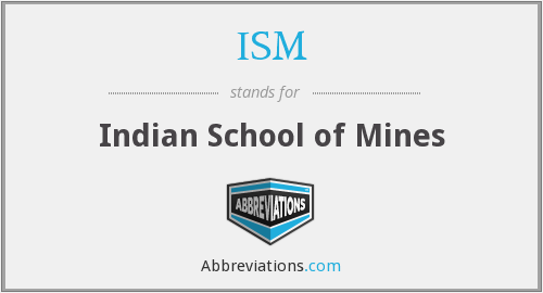 ISM - Indian School of Mines