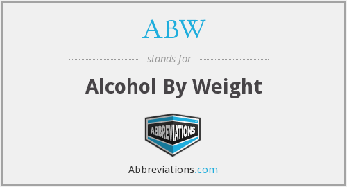 ABW - Alcohol By Weight
