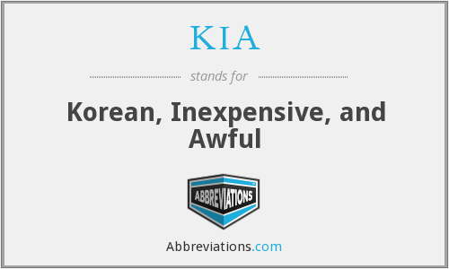 KIA - Korean, Inexpensive, and Awful