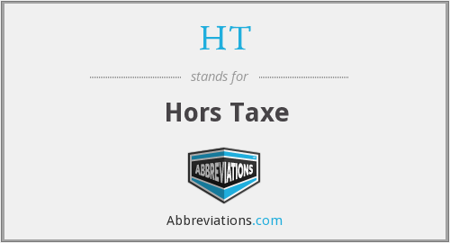 HT - Hors Taxe