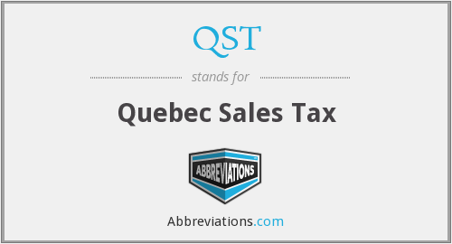QST - Quebec Sales Tax