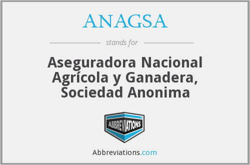 What does ANAGSA stand for?