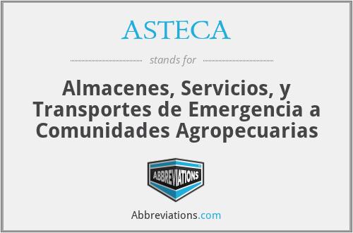 ASTECA - Almacenes, Servicios, y Transportes de Emergencia a Comunidades Agropecuarias