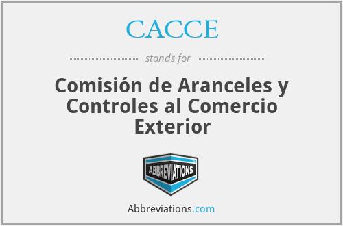 CACCE - Comisión de Aranceles y Controles al Comercio Exterior