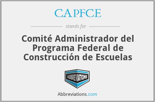 CAPFCE - Comité Administrador del Programa Federal de Construcción de Escuelas