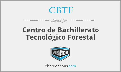 CBTF - Centro de Bachillerato Tecnológico Forestal