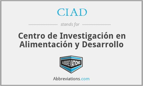 CIAD - Centro de Investigación en Alimentación y Desarrollo