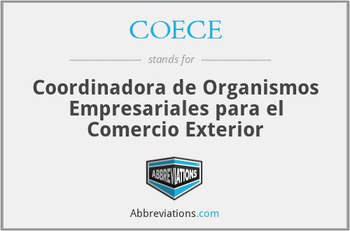 COECE - Coordinadora de Organismos Empresariales para el Comercio Exterior