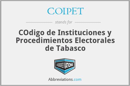 COIPET - COdigo de Instituciones y Procedimientos Electorales de Tabasco