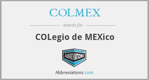 COLMEX - COLegio de MEXico