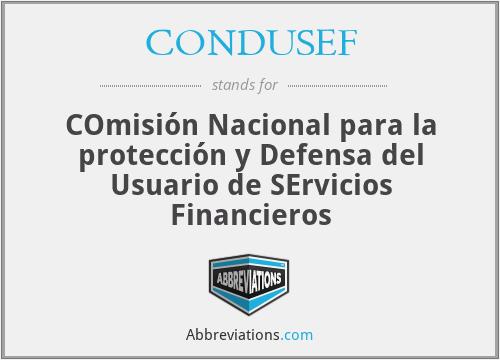 CONDUSEF - COmisión Nacional para la protección y Defensa del Usuario de SErvicios Financieros
