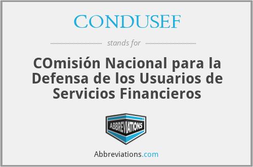 CONDUSEF - COmisión Nacional para la Defensa de los Usuarios de Servicios Financieros