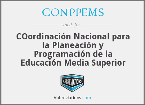 CONPPEMS - COordinación Nacional para la Planeación y Programación de la Educación Media Superior