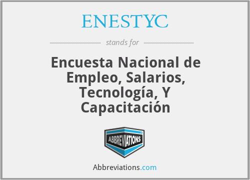ENESTYC - Encuesta Nacional de Empleo, Salarios, Tecnología, Y Capacitación