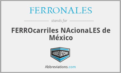 FERRONALES - FERROcarriles NAcionaLES de México