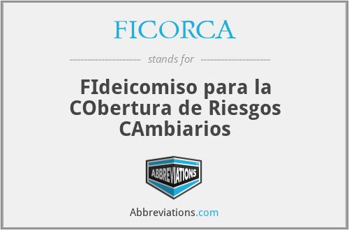 FICORCA - FIdeicomiso para la CObertura de Riesgos CAmbiarios