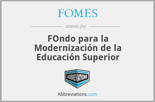 FOMES - FOndo para la Modernización de la Educación Superior