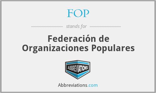 FOP - Federación de Organizaciones Populares