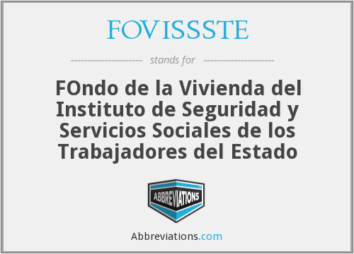 FOVISSSTE - FOndo de la Vivienda del Instituto de Seguridad y Servicios Sociales de los Trabajadores del Estado