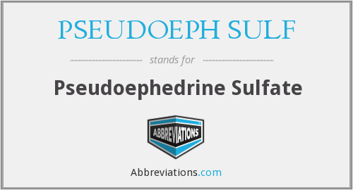 What does PSEUDOEPH SULF stand for?