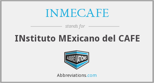 INMECAFE - INstituto MExicano del CAFE