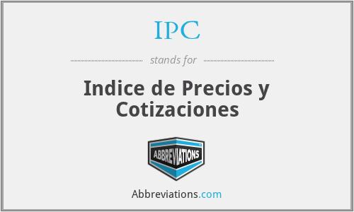 IPC - Indice de Precios y Cotizaciones