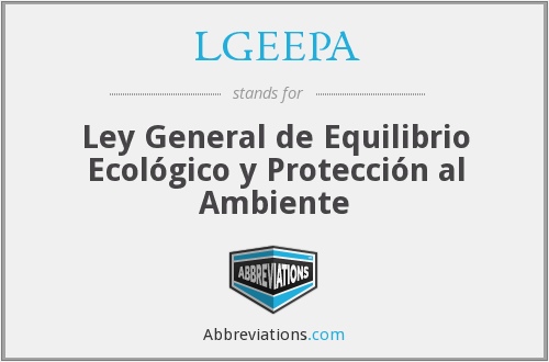 What does LGEEPA stand for?