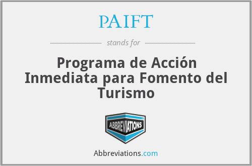 PAIFT - Programa de Acción Inmediata para Fomento del Turismo