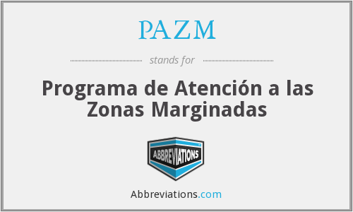 PAZM - Programa de Atención a las Zonas Marginadas