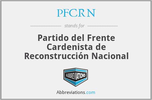 PFCRN - Partido del Frente Cardenista de Reconstrucción Nacional