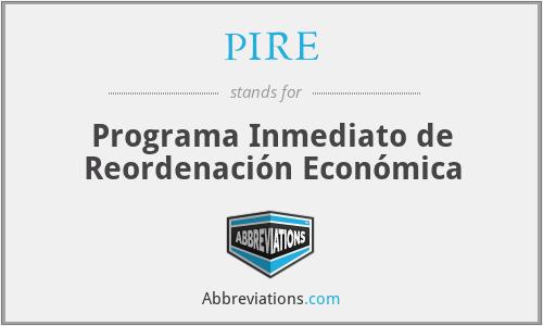 PIRE - Programa Inmediato de Reordenación Económica