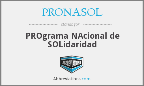 What does PRONASOL stand for?
