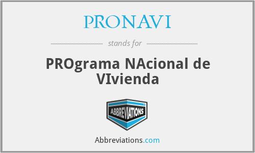 PRONAVI - PROgrama NAcional de VIvienda