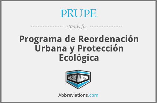 PRUPE - Programa de Reordenación Urbana y Protección Ecológica