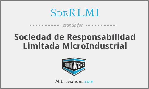 SdeRLMI - Sociedad de Responsabilidad Limitada MicroIndustrial