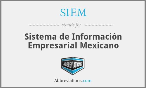 SIEM - Sistema de Información Empresarial Mexicano