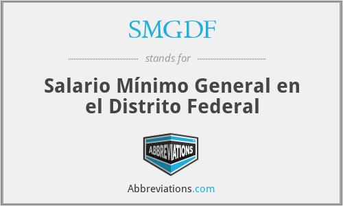SMGDF - Salario Mínimo General en el Distrito Federal