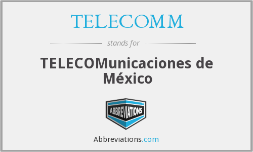 What does TELECOMM stand for?