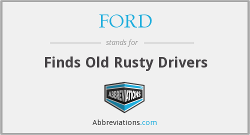 FORD - Finds Old Rusty Drivers