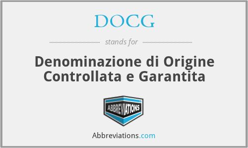 DOCG - Denominazione di Origine Controllata e Garantita