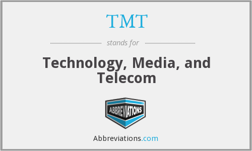 TMT - Technology, Media, and Telecom