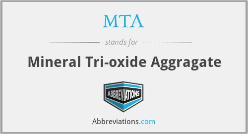 MTA - Mineral Tri-oxide Aggragate